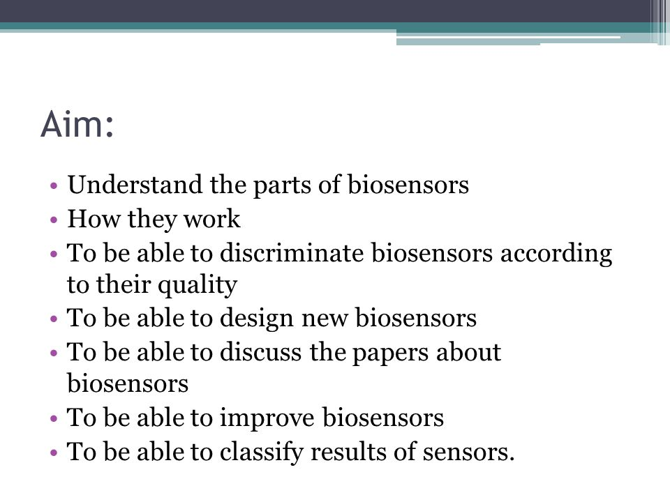 Aim: Understand the parts of biosensors How they work