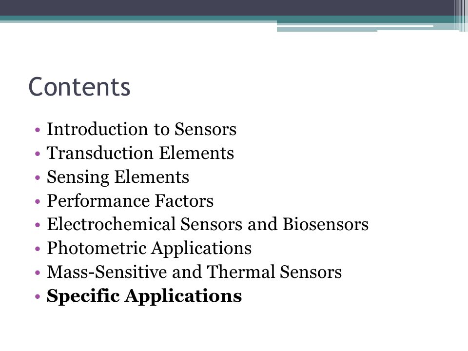 Contents Introduction to Sensors Transduction Elements