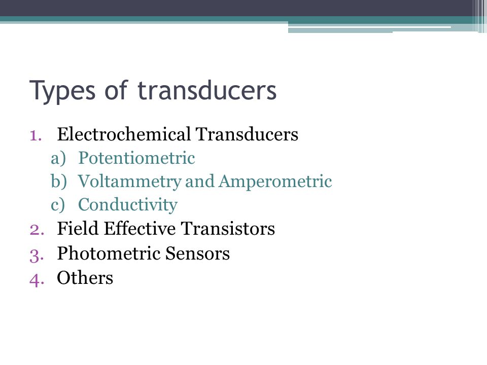 Types of transducers Electrochemical Transducers