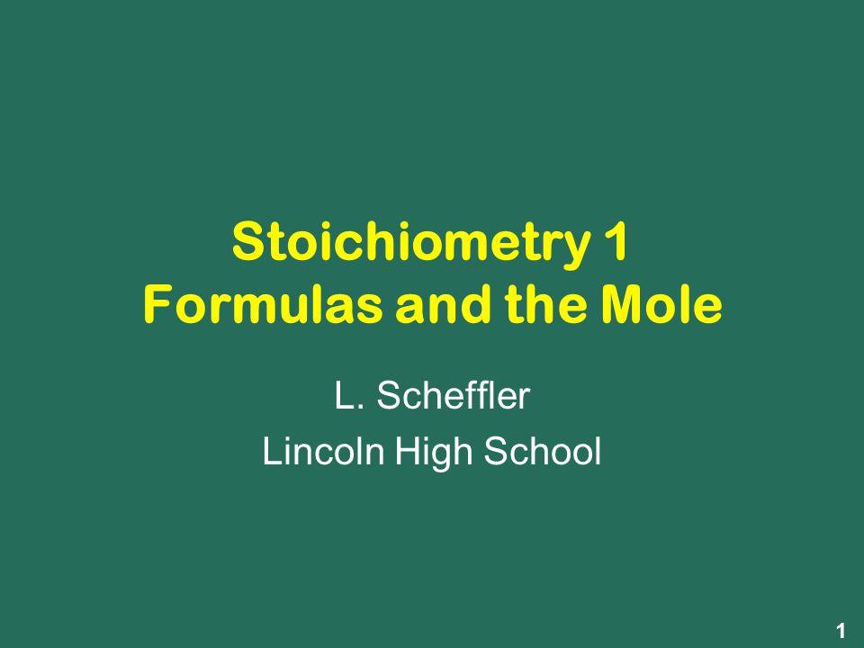 Stoichiometry 1 Formulas and the Mole