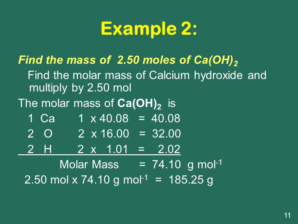 Example 2: Find the mass of 2.50 moles of Ca(OH)2