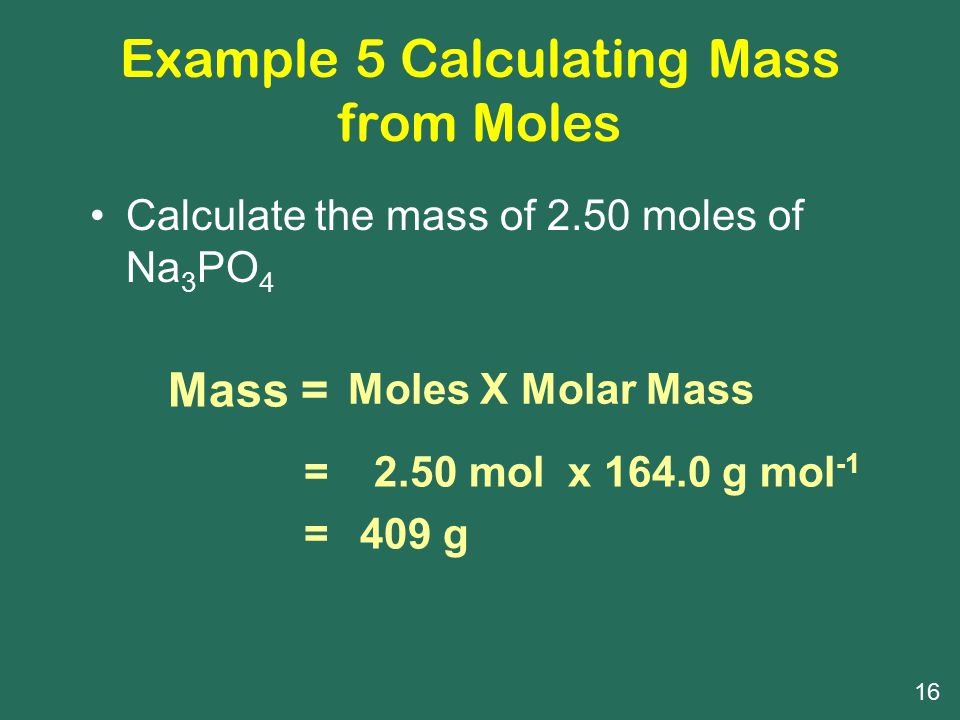 Example 5 Calculating Mass from Moles