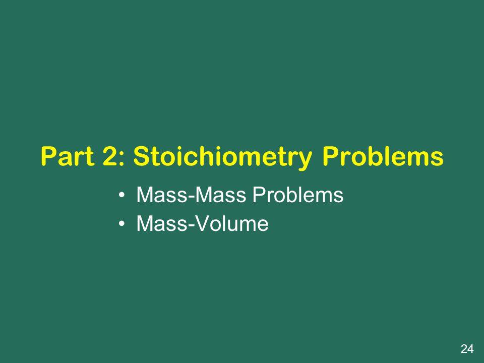 Part 2: Stoichiometry Problems