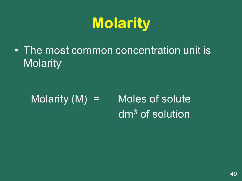 Molarity The most common concentration unit is Molarity Molarity (M) =