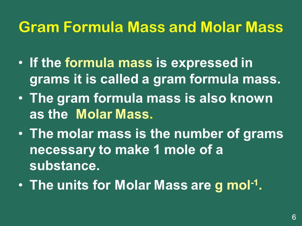 Gram Formula Mass and Molar Mass
