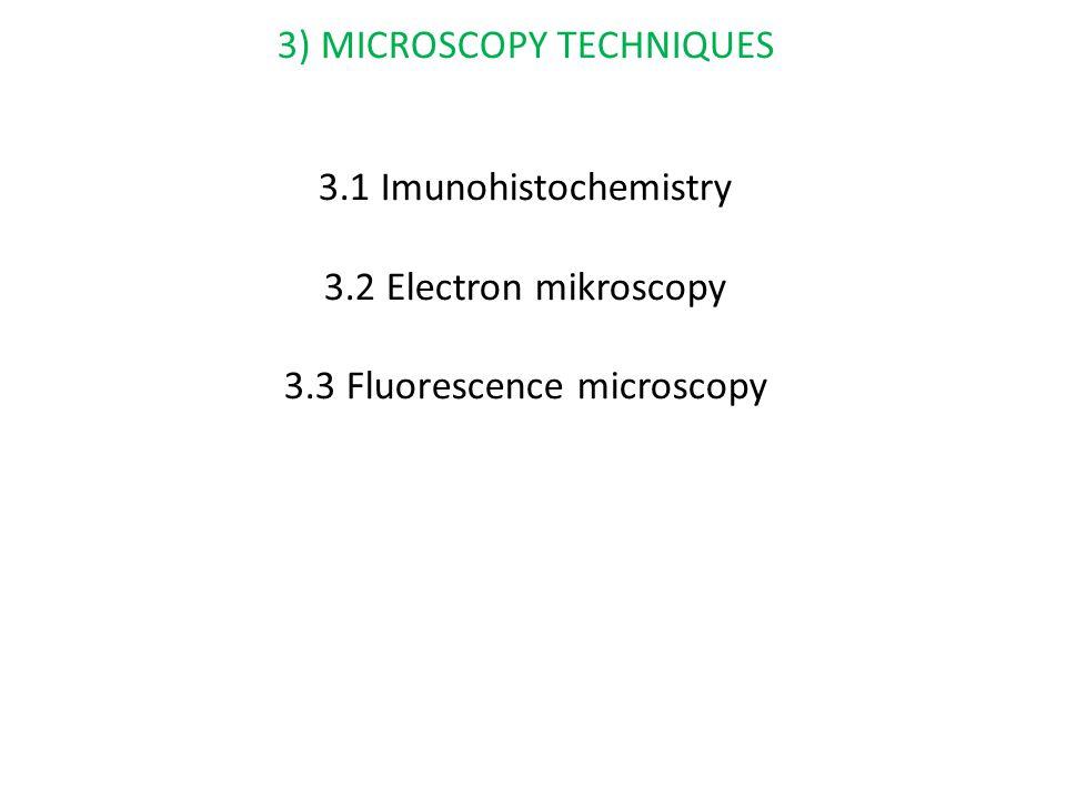 3) MICROSCOPY TECHNIQUES
