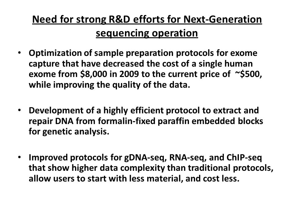 Need for strong R&D efforts for Next-Generation sequencing operation