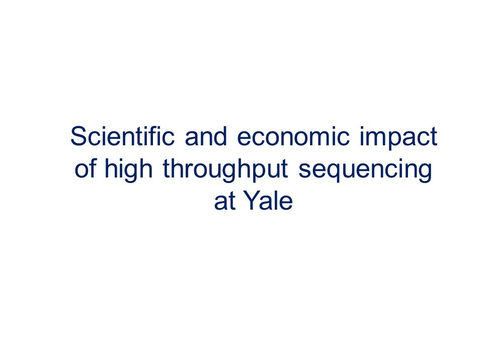 Scientific and economic impact of high throughput sequencing at Yale