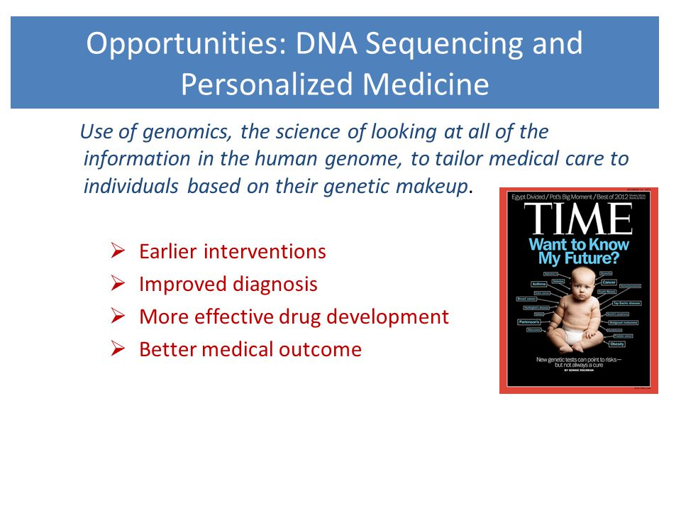 Opportunities: DNA Sequencing and Personalized Medicine