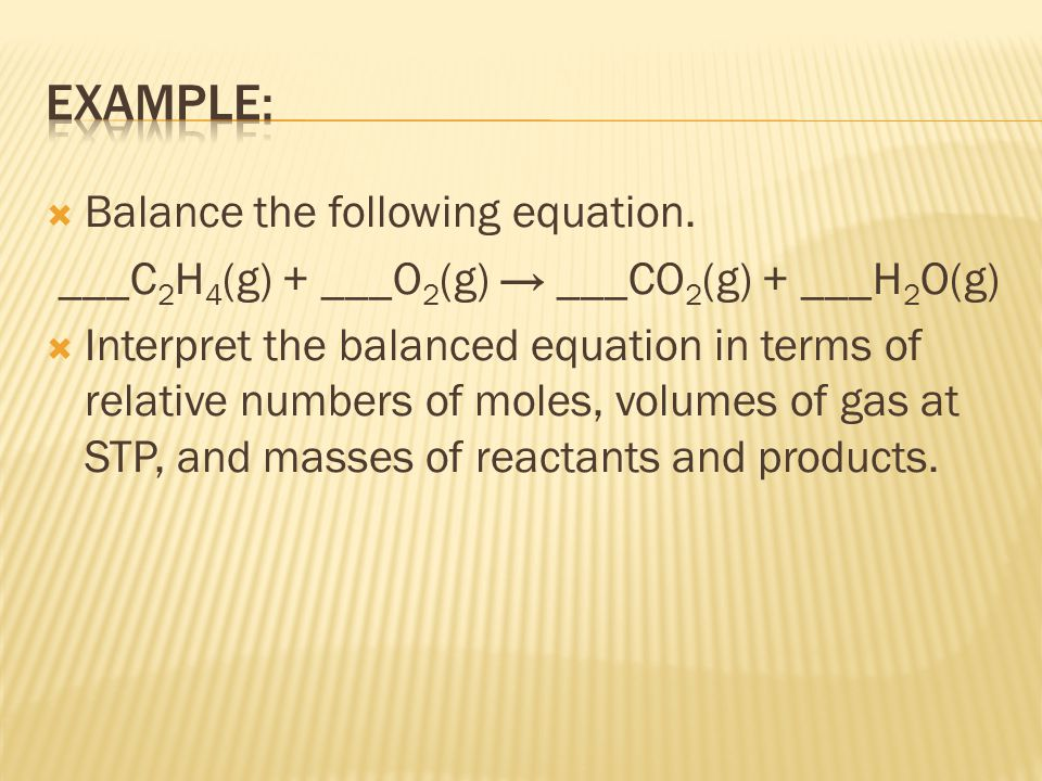 ___C2H4(g) + ___O2(g) → ___CO2(g) + ___H2O(g)