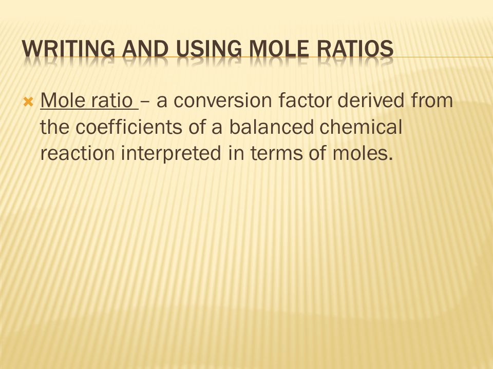 Writing and using mole ratios
