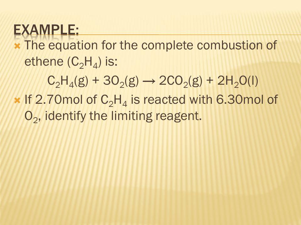 C2H4(g) + 3O2(g) → 2CO2(g) + 2H2O(l)