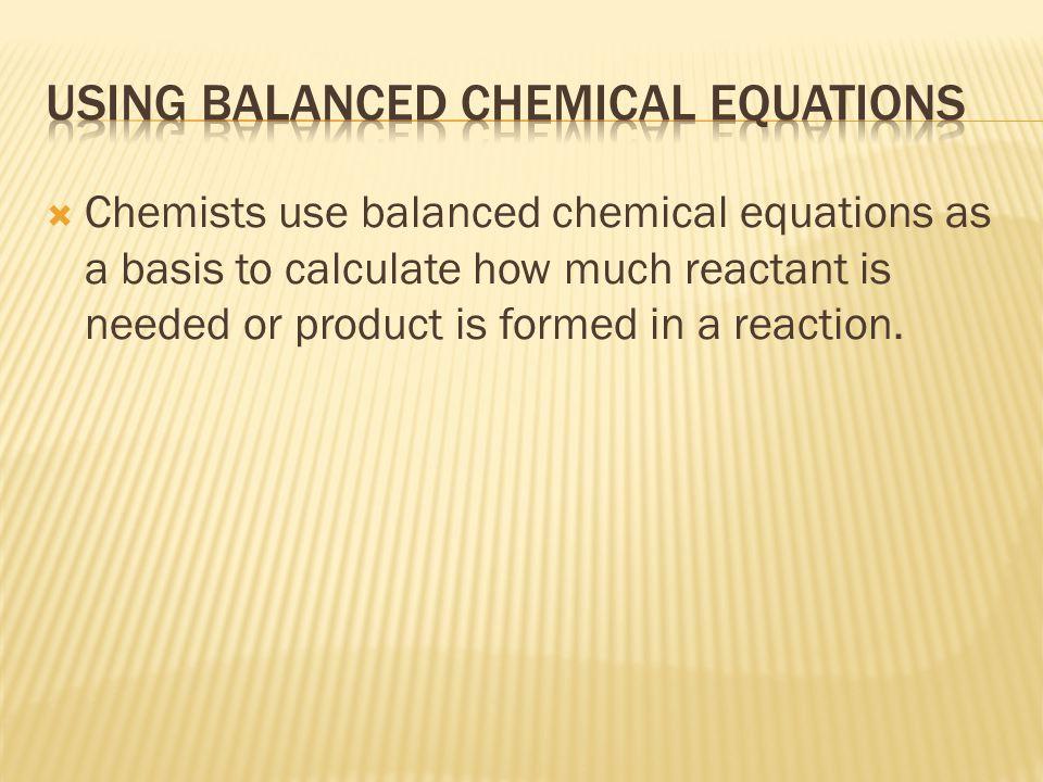 Using balanced chemical equations