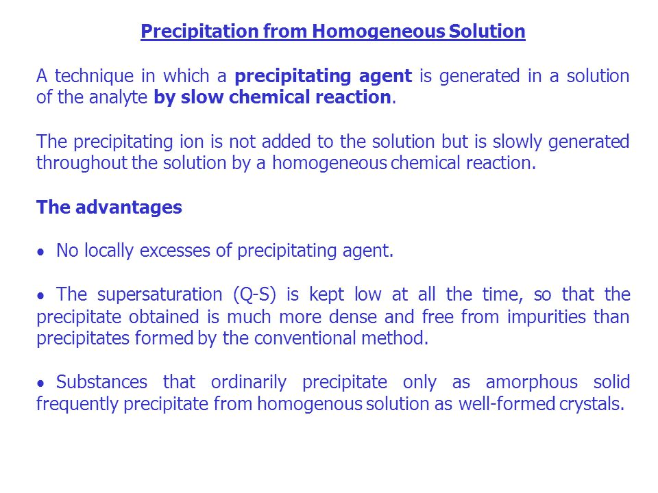 Precipitation from Homogeneous Solution