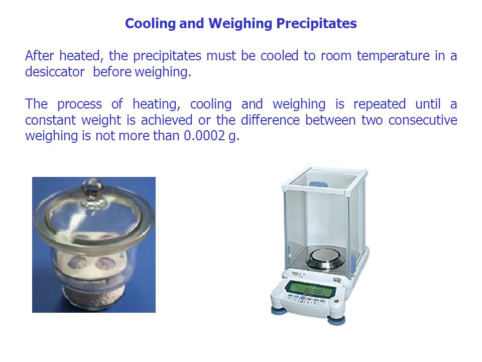 Cooling and Weighing Precipitates
