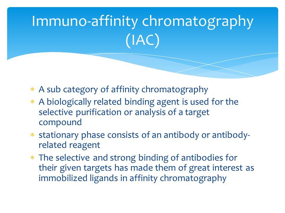 Immuno-affinity chromatography (IAC)