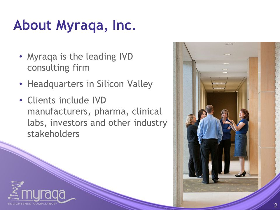 About Myraqa, Inc. Myraqa is the leading IVD consulting firm