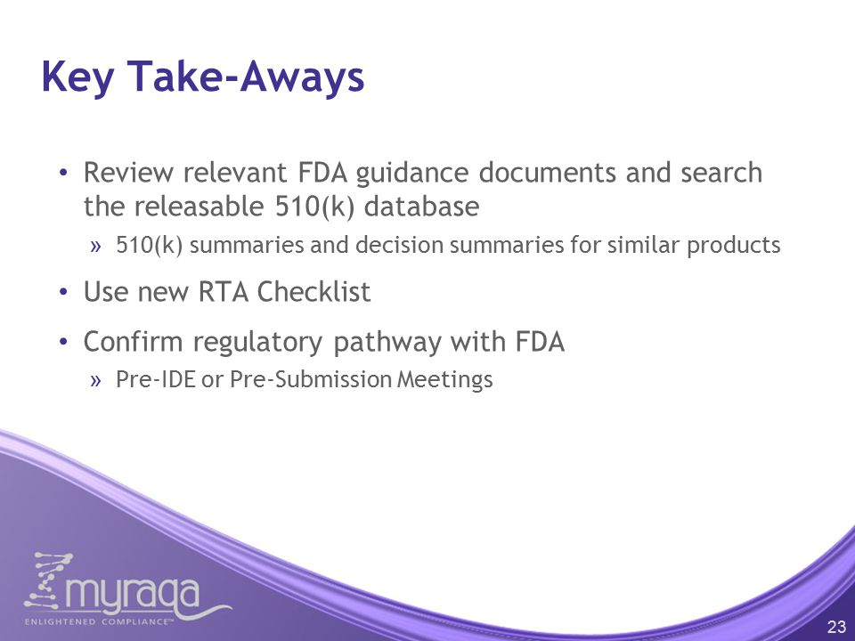 Key Take-Aways Review relevant FDA guidance documents and search the releasable 510(k) database.