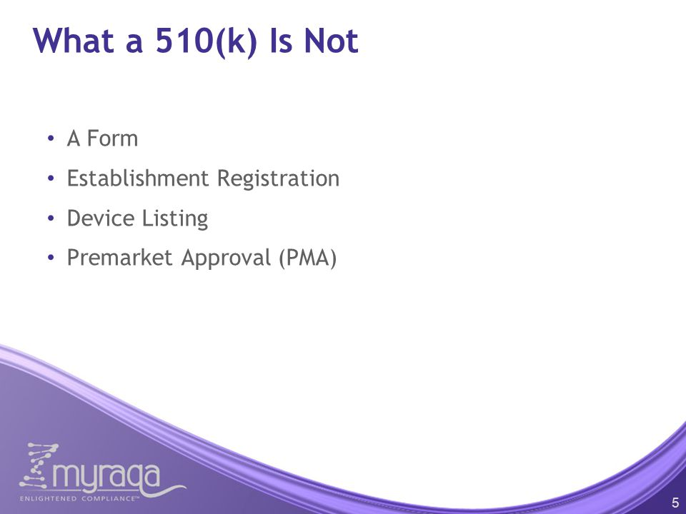 What a 510(k) Is Not A Form Establishment Registration Device Listing