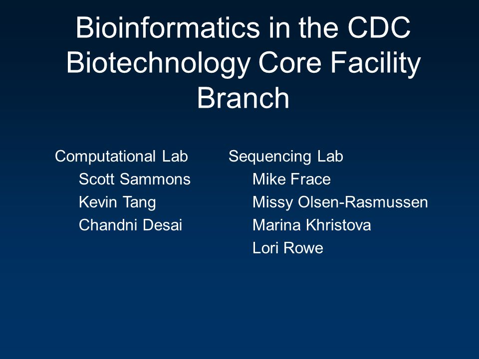 Bioinformatics in the CDC Biotechnology Core Facility Branch