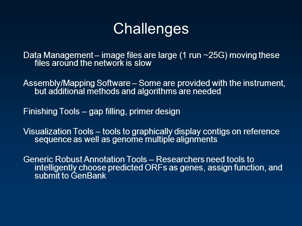 Challenges Data Management – image files are large (1 run ~25G) moving these files around the network is slow.