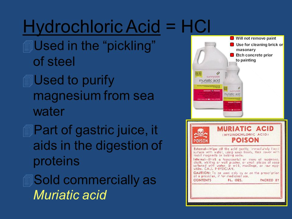 Hydrochloric Acid = HCl