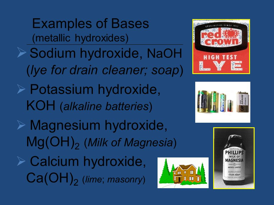 Examples of Bases (metallic hydroxides)