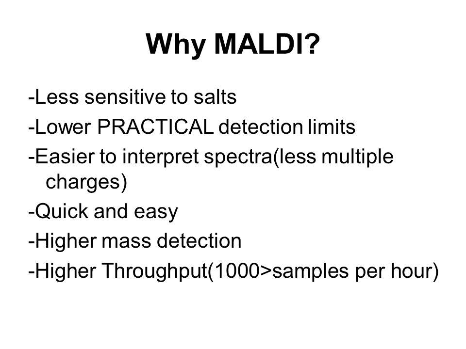 Why MALDI