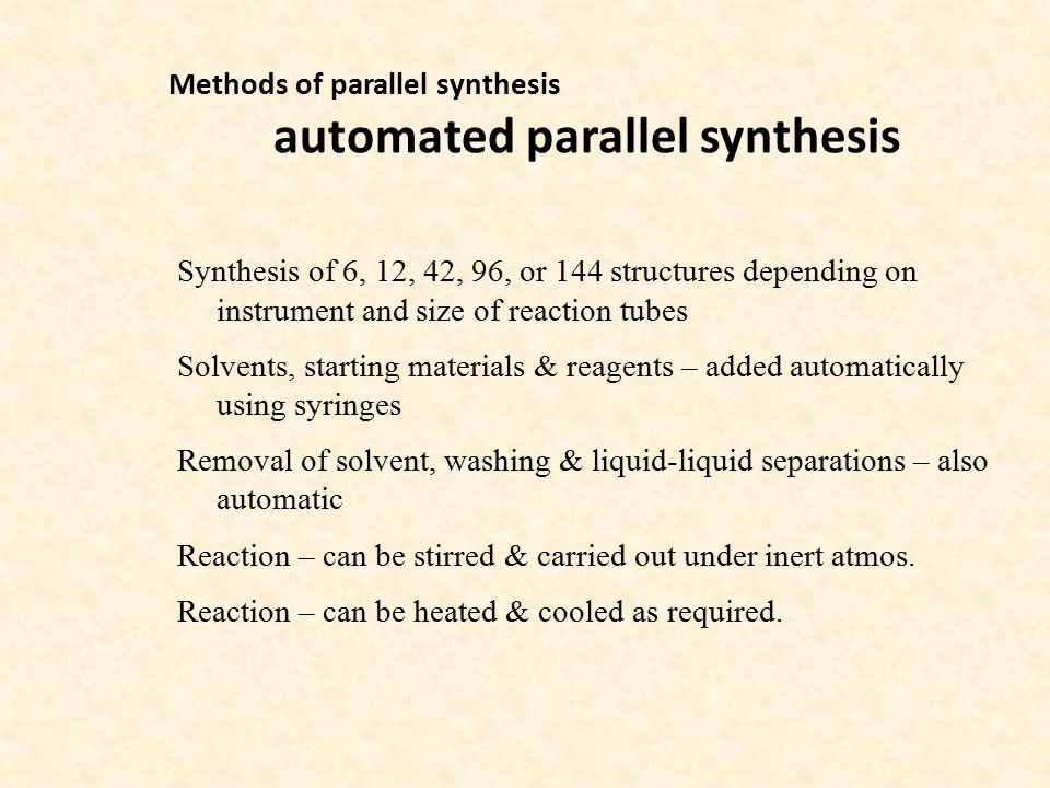 Methods of parallel synthesis automated parallel synthesis