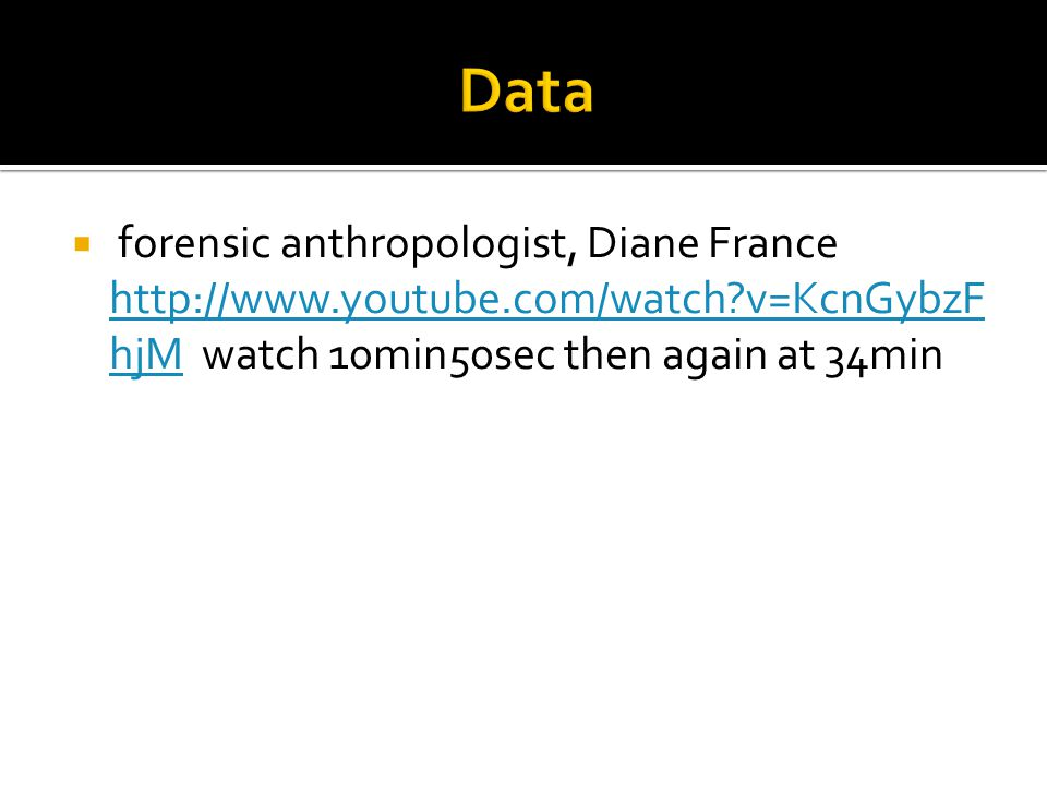 Data forensic anthropologist, Diane France http://www.youtube.com/watch v=KcnGybzFhjM watch 10min50sec then again at 34min.