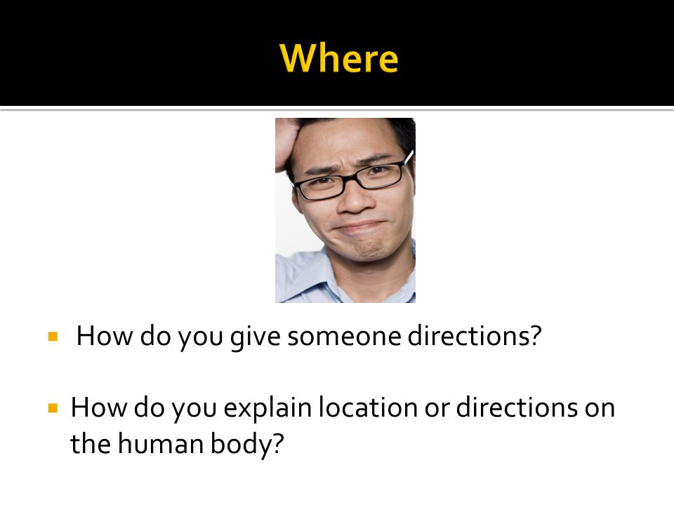 Where How do you give someone directions