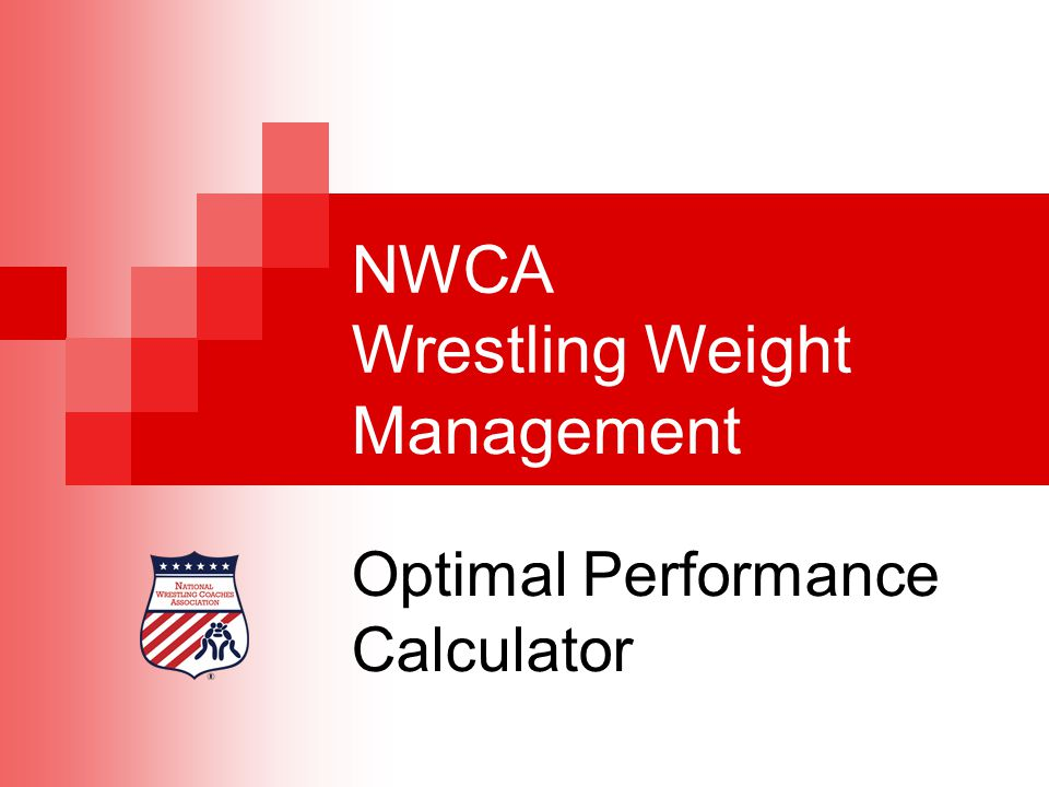 NWCA Wrestling Weight Management Optimal Performance Calculator