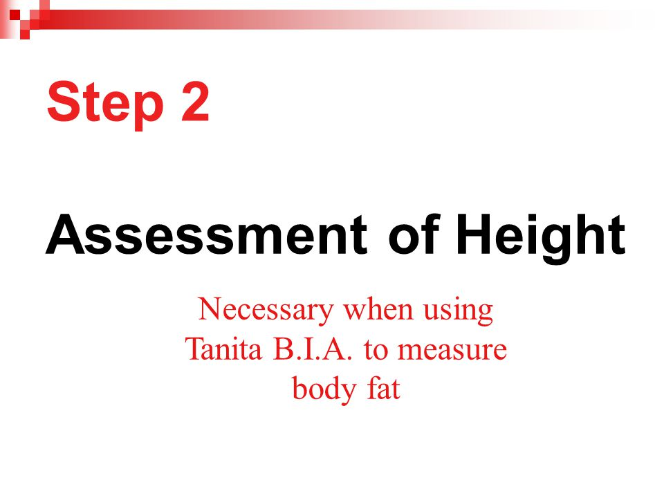 Necessary when using Tanita B.I.A. to measure body fat