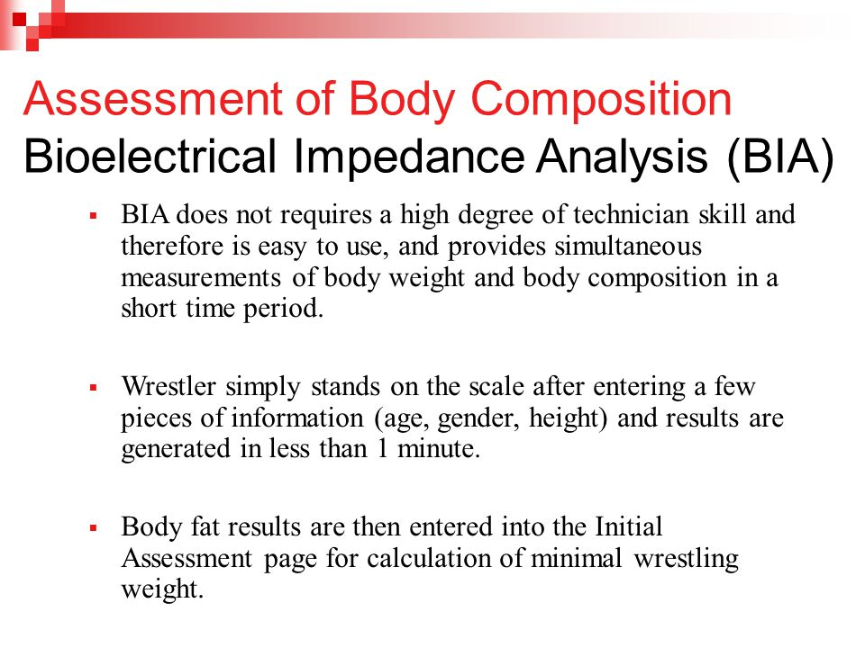 Assessment of Body Composition Bioelectrical Impedance Analysis (BIA)