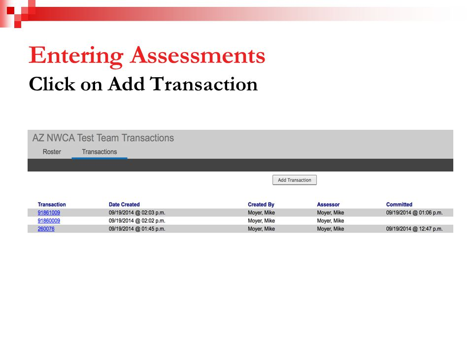 Entering Assessments Click on Add Transaction