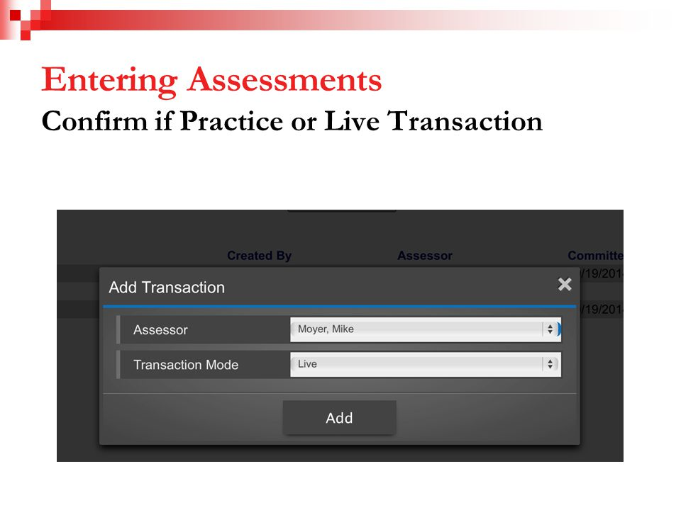 Entering Assessments Confirm if Practice or Live Transaction