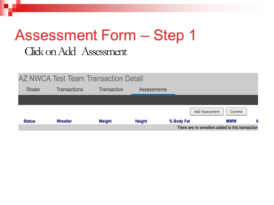 Assessment Form – Step 1 Click on Add Assessment