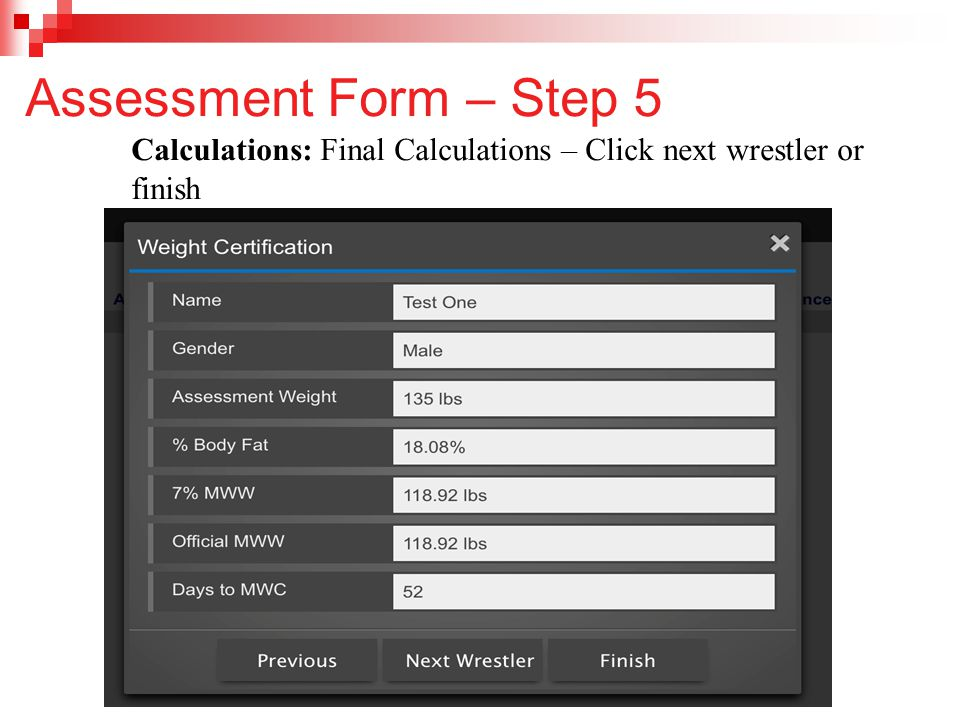 Assessment Form – Step 5 Calculations: Final Calculations – Click next wrestler or finish