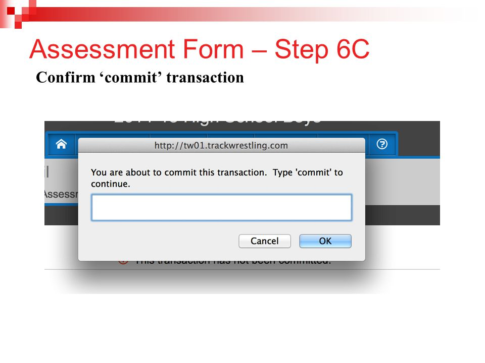 Assessment Form – Step 6C Confirm 'commit' transaction