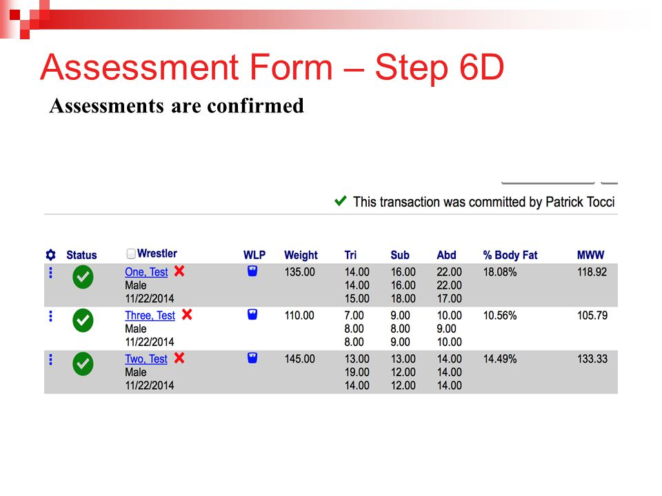 Assessment Form – Step 6D Assessments are confirmed