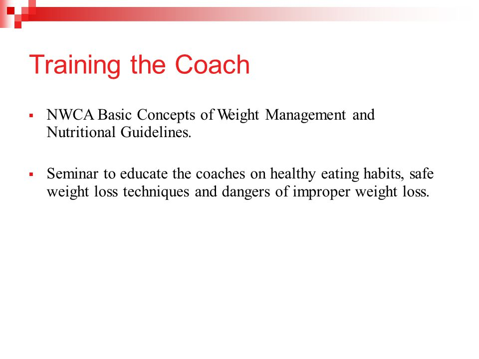Training the Coach NWCA Basic Concepts of Weight Management and Nutritional Guidelines.