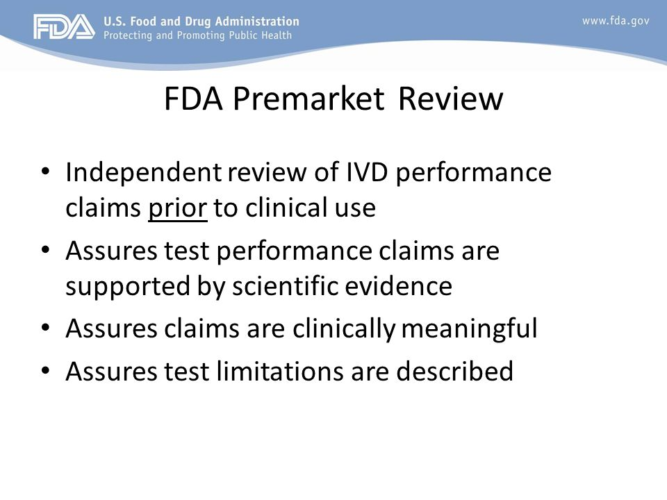 FDA Premarket Review Independent review of IVD performance claims prior to clinical use.