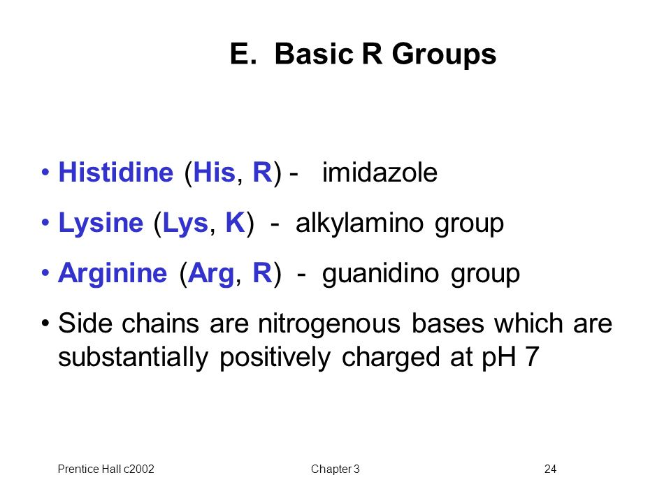 E. Basic R Groups Histidine (His, R) - imidazole
