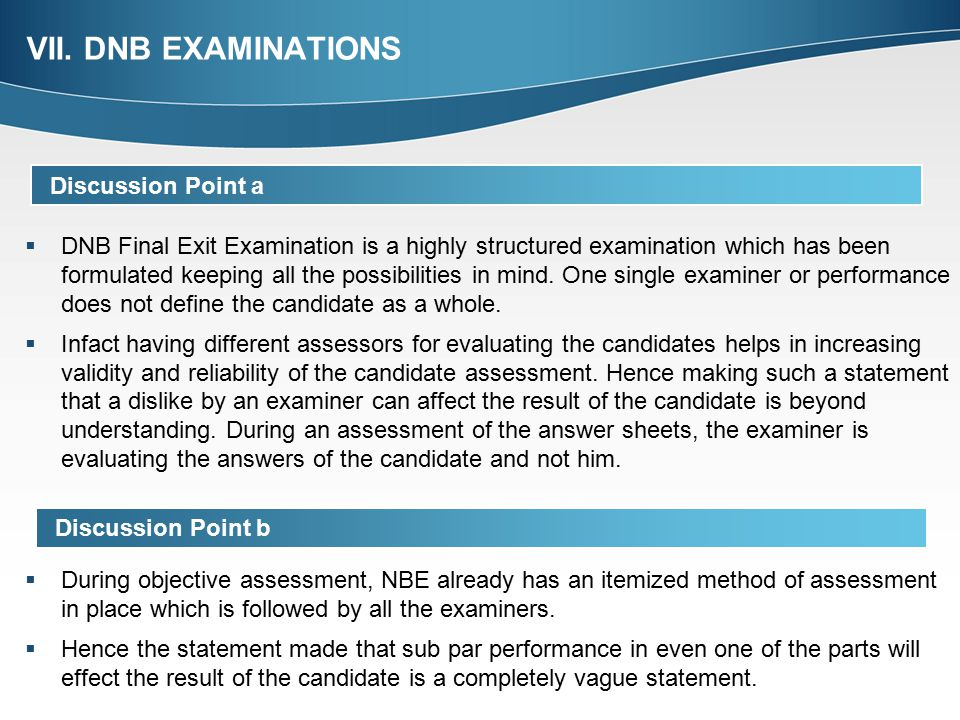 VII. DNB EXAMINATIONS Discussion Point a