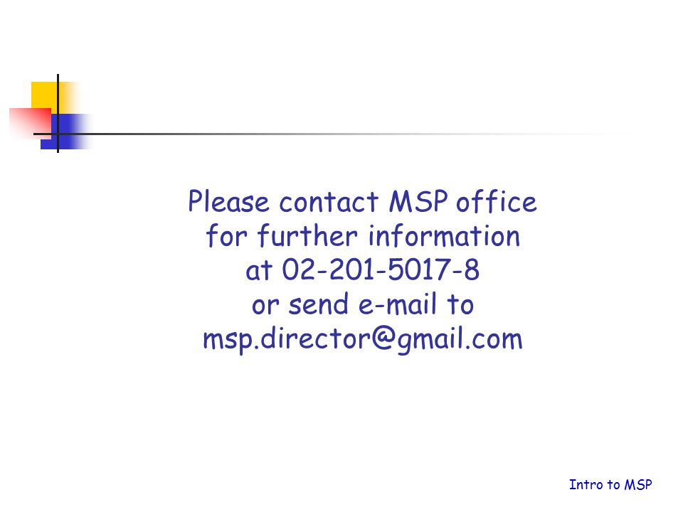 Please contact MSP office for further information at 02-201-5017-8 or send e-mail to msp.director@gmail.com
