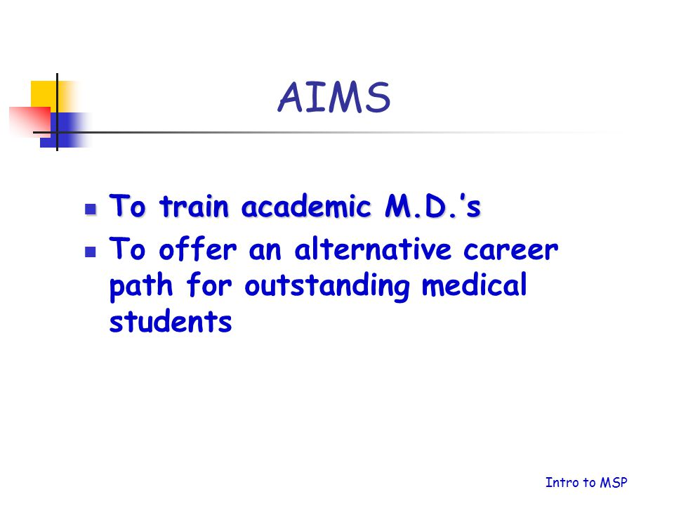 AIMS To train academic M.D.'s