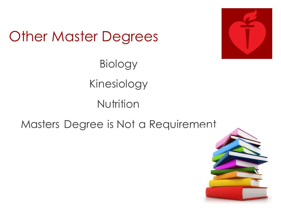 Biology Kinesiology Nutrition Masters Degree is Not a Requirement