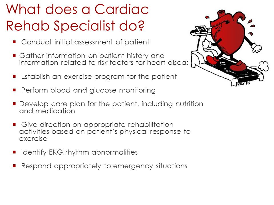 What does a Cardiac Rehab Specialist do