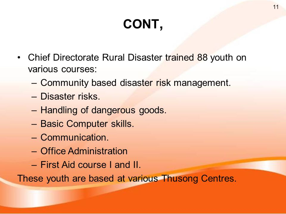 CONT, Chief Directorate Rural Disaster trained 88 youth on various courses: Community based disaster risk management.