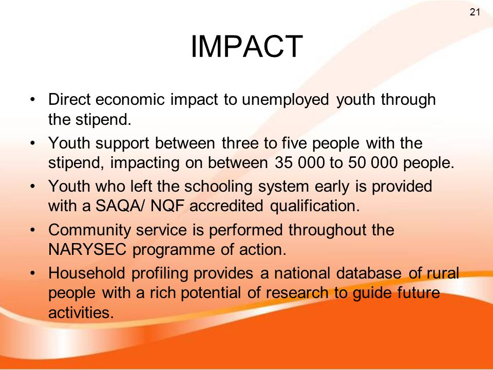 IMPACT Direct economic impact to unemployed youth through the stipend.